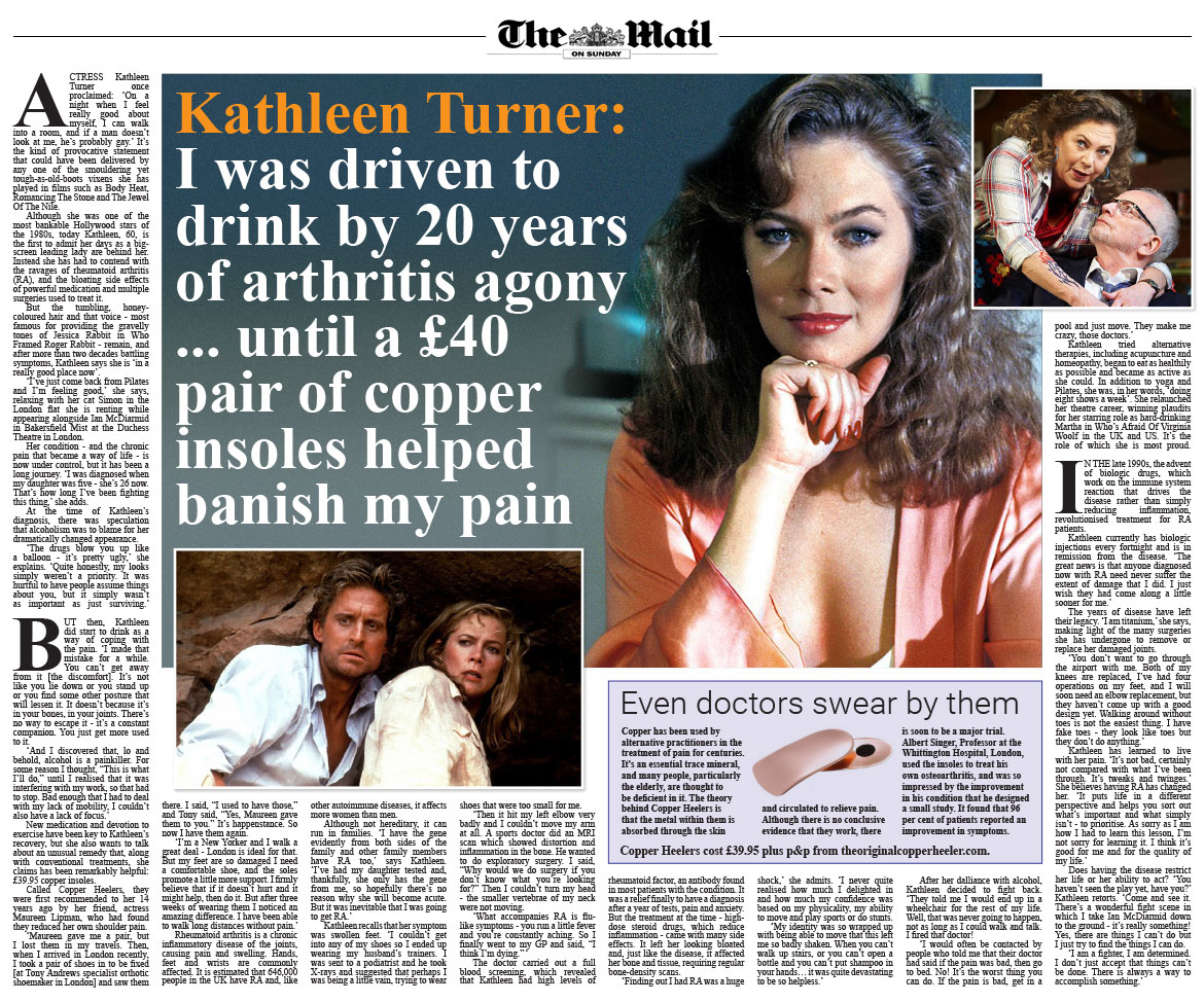 Kathleen Turner... a forty pound pain of copper insoles helped banish my pain